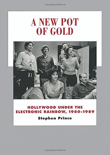 A New Pot of Gold: Hollywood under the Electronic Rainbow, 1980–1989 (History of the American Cinema) -