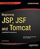 Beginning JSP, JSF and Tomcat: Java Web Development 2nd (second) Edition by Zambon, Giulio published by Apress (2012)