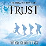 Trust: The Hero Chronicles, Volume 2 | Tim Mettey