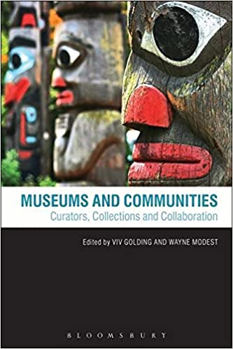 Museums and Communities: Curators, Collections and Collaboration
