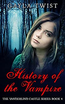 History of the Vampire (The Vanderlind Castle Series Book 4) by [Twist, Gayla]