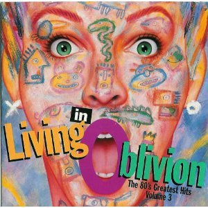 Living In Oblivion: The 80's Greatest Hits, Vol. 3 by EMI USA