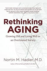 Rethinking Aging: Growing Old and Living Well in an Overtreated Society Hardcover