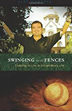 Swinging for the Fences: Choosing to Live an Extraordinary Life