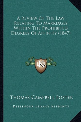 A Review Of The Law Relating To Marriages Within The Prohibited Degrees Of Affinity (1847) ebook