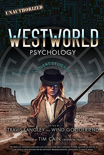Westworld Psychology: Violent Delights (Popular Culture Psychology)