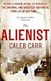 The Alienist: Number 1 in series (Laszlo Kreizler & John Schuyler Moore) by Caleb Carr (1-Sep-2011) Paperback