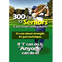 300 Yards for Seniors: It Just Keeps Getting Better