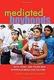 Mediated Boyhoods, Annette Wannamaker, 1433105403
