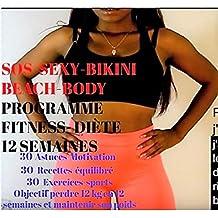 S.O.S Bikini beach body: Programme 12 semaines pour une transformation complète du corps (French Edition)