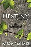 Destiny: A Fairy Tale