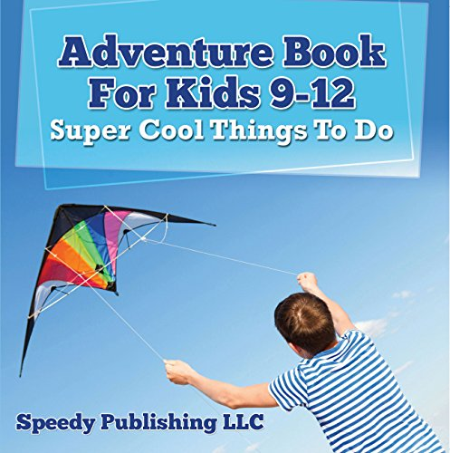 Adventure Book For Kids 9-12: Super Cool Things To Do: Fun for Kids of All Ages (Children's Game Books) (Pirate Adventure Fun Kit)