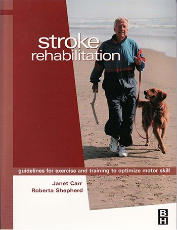Stroke Rehabilitation: Guidelines for Exercise and Traini...