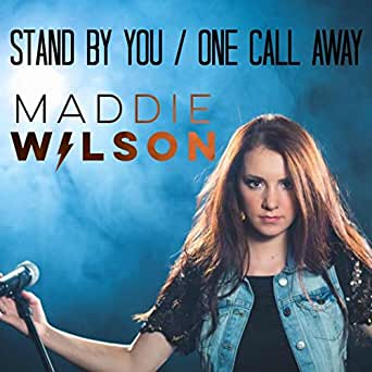 Stand By You/One Call Away by Maddie Wilson on Amazon Music - Amazon com