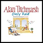 Only Dad | Alan Titchmarsh