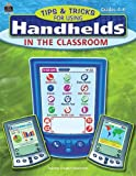 Tips and Tricks for Using Handhelds in the Classroom, Midge Frazel, 0743938402