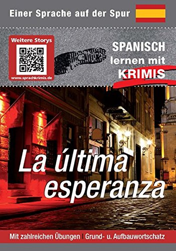 La última esperanza: Sprachen lernen mit Krimis (Sprachkrimis / Sprachen lernen mit Krimis)
