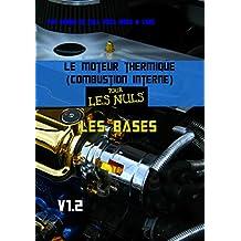 Le moteur thermique (Combustion interne)  pour les nuls-LES BASES: TOME 1 (French Edition)
