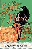 Saint Amber's Rose, Charleynne Gates, 0984732403