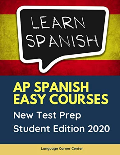 AP Spanish Easy Courses New Test Prep Student Edition 2020: 1000 Fast track Spanish language and culture preparation flashcards plus practice book ... textbook all you need to know before exam.
