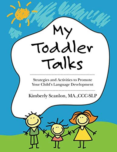 My Toddler Talks: Strategies and Activities to Promote Your Child