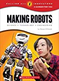 Making Robots: Science, Technology, and Engineering (Calling All Innovators)