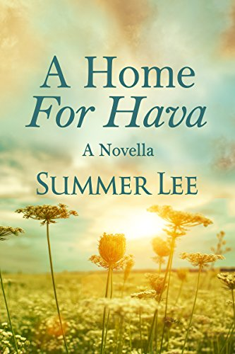A Home for Hava: A Novella (Forgotten Tales Book 3) by [Lee, Summer]