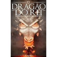 O Dragão do Rei: Primeira parte da trilogia Épico de Dragões
