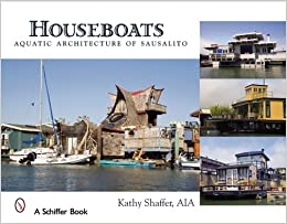 Houseboats Aquatic Architecture Of Sausalito Kathy Shaffer - Houseboats vinyl numbers