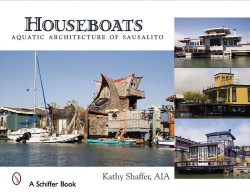 Houseboats: Aquatic Architecture of Sausalito