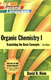 Organic Chemistry I as a Second Language: Translating the Basic Concepts [Paperback] [2007] (Author) David M. Klein