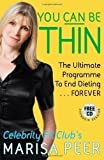 You Can Be Thin: The Ultimate Programme to End Dieting...Forever by Peer, Marisa (2008)