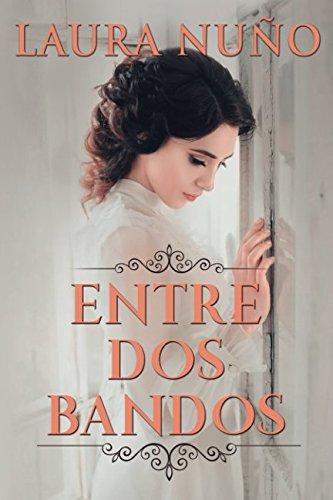 ENTRE DOS BANDOS (Spanish Edition)