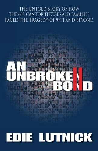 Download An Unbroken Bond: The Untold Story of How the 658 Cantor Fitzgerald Families Faced the Tragedy of 9/11 and Beyond pdf epub