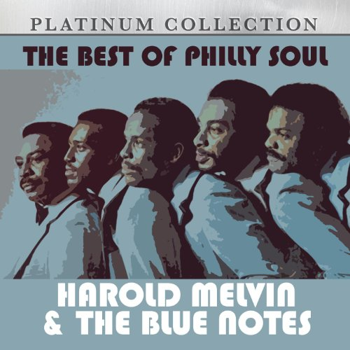 The Best Of Philly Soul: Harold Melvin & The Blue Notes (Harold Melvin & The Bluenotes Greatest Hits)