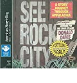 See Rock City: A Story Journey Through Appalachia Davis, Donald ( Author ) Jan-27-2006 Compact Disc