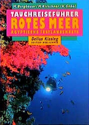 Tauchreiseführer, Bd.19, Rotes Meer, Ägyptische Festlandsküste (Edition Freizeit und Wissen)