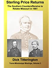 Sterling Price Returns: The Southern Counteroffensive to Retake Missouri in 1861