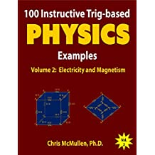 100 Instructive Trig-based Physics Examples: Electricity and Magnetism (Trig-based Physics Problems with Solutions Book 2)