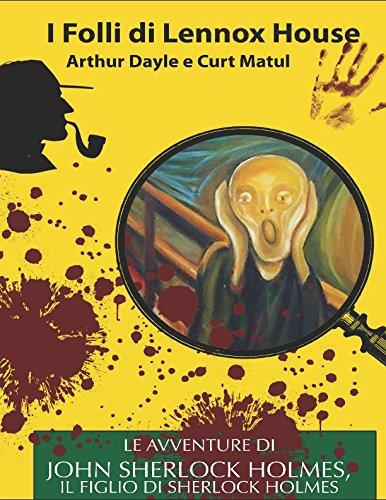 I Folli di Lennox House Copertina flessibile – 7 nov 2016 Arthur Dayle Curt Matul Independently published 1519036582