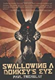 Swallowing a Donkey's Eye, Paul Tremblay, 1926851692