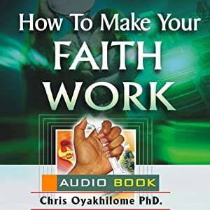 How to Make Your Faith Work Audiobook