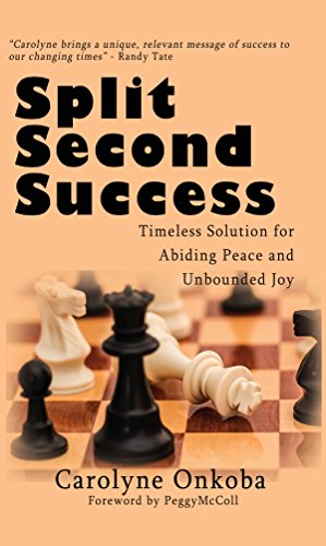 Split Second Success: Timeless Solution for Abiding Peace and Unbounded Joy