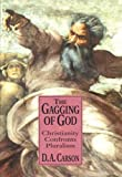 Gagging Og God : Christianity Confronts Pluralism, Carson, D. A., 0851112625