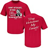 Atlanta Football Fans. Stay Victorious. I Don't Often Hate, But When I Do, I Prefer to Hate.Cardinal T Shirt (Sm-3X) (Large)