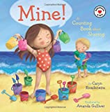 #1: Mine!: A Counting Book About Sharing (Generous Kids)