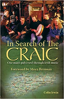 In Search of the Craic: One Man's Pub Crawl Through Irish Music