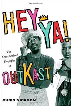 Book Hey Ya!: The Unauthorized Biography of Outkast