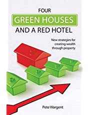 Four Green Houses and a Red Hotel: New strategies for creating wealth through property