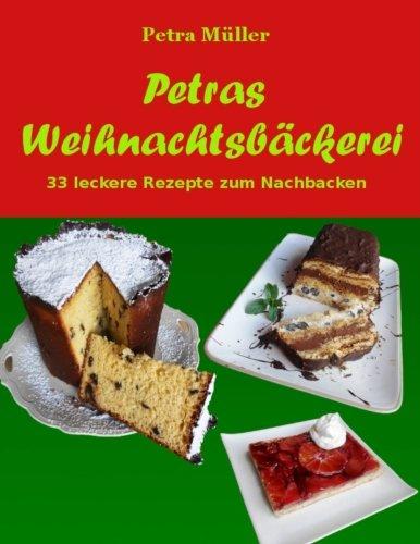 Petras Weihnachtsbäckerei: 33 leckere Rezepte zum Nachbacken (Petras Kochbücher) (Volume 9) (German Edition) ebook